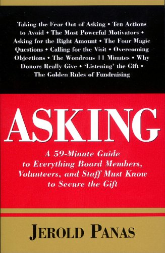 Asking : A 59-Minute Guide to Everything Board Members, Volunteers and Staff Must Know to Secure the Gift 1st 2002 9781889102177 Front Cover