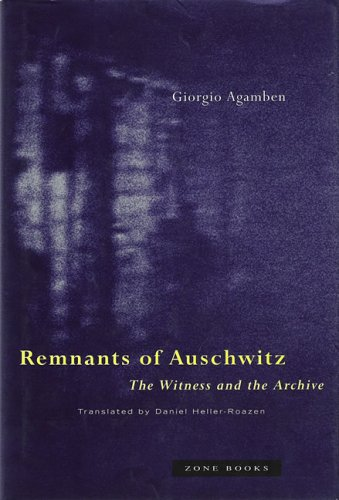 Remnants of Auschwitz The Witness and the Archive  2000 9781890951177 Front Cover