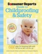 Childproofing and Safety Tips to Protect Your Baby and Child from Injury at Home and on the Go N/A 9781933524177 Front Cover