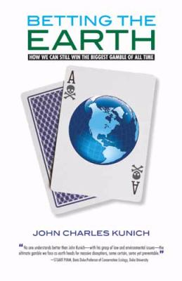 Betting the Earth How We Can Still Win the Biggest Gamble of All Time N/A edition cover