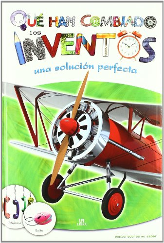 Que han cambiado los inventos / What inventions have changed: Una Solucion Perfecta / a Perfect Solution  2010 edition cover
