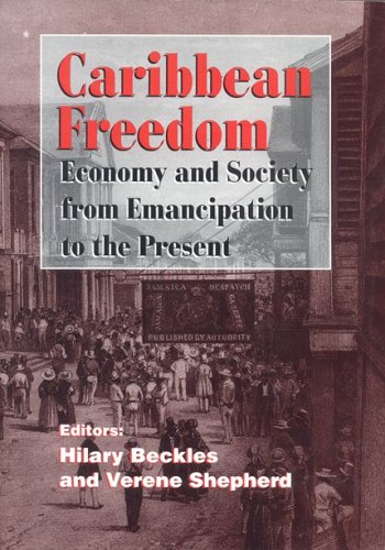 Caribbean Freedom Economy and Society from Emancipation to the Present  1993 edition cover