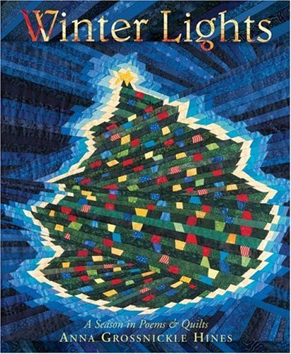 Winter Lights A Season in Poems and Quilts  2005 9780060008178 Front Cover