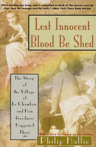 Lest Innocent Blood Be Shed The Story of the Village of le Chambon and How Goodness Happened Reprint  edition cover