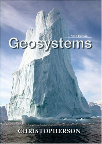 Geosystems An Introduction to Physical Geography 6th 2006 edition cover