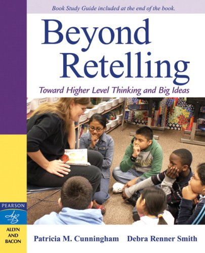 Beyond Retelling Toward Higher Level Thinking and Big Ideas  2008 9780205542178 Front Cover