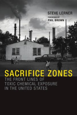 Sacrifice Zones The Front Lines of Toxic Chemical Exposure in the United States  2012 edition cover