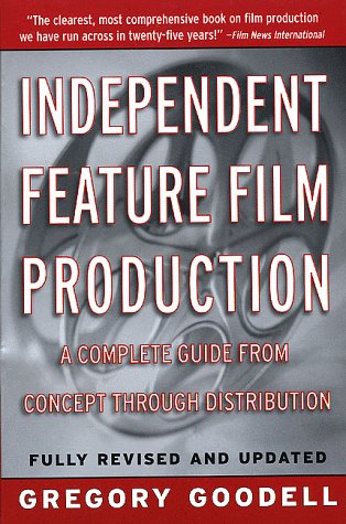 Independent Feature Film Production A Complete Guide from Concept Through Distribution 4th 1998 (Revised) edition cover