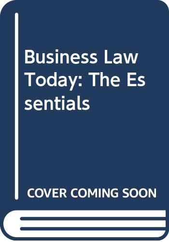 Business Law Today - The Essentials  12th 2019 (Revised) 9780357038178 Front Cover