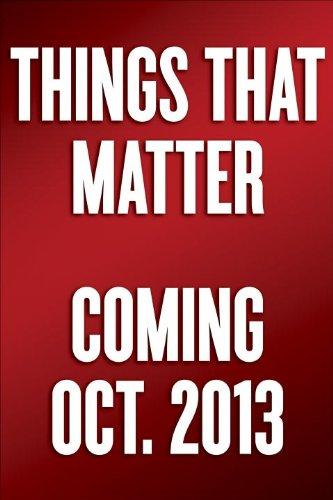 Things That Matter Three Decades of Passions, Pastimes and Politics  2013 edition cover