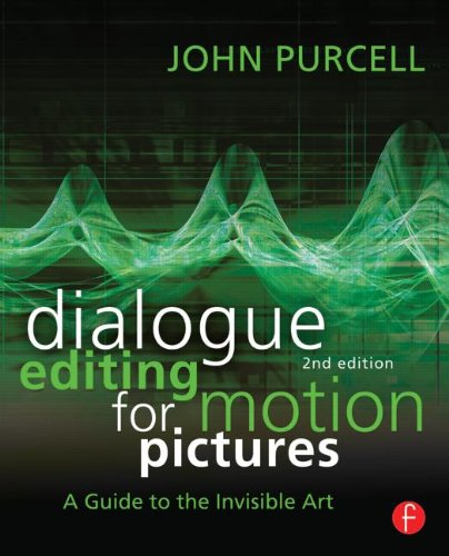 Dialogue Editing for Motion Pictures A Guide to the Invisible Art 2nd 2014 (Revised) edition cover