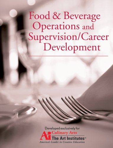 Food and Beverage Operations and Supervision / Career Development for the Art Institutes:  1st 2007 edition cover