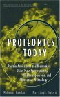 Proteomics Today Protein Assessment and Biomarkers Using Mass Spectrometry, 2D Electrophoresis,and Microarray Technology  2005 9780471648178 Front Cover
