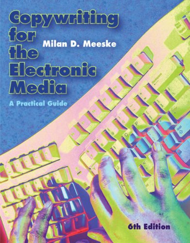 Copywriting for the Electronic Media A Practical Guide 6th 2009 (Revised) edition cover