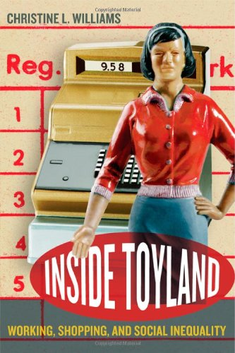 Inside Toyland Working, Shopping, and Social Inequality  2006 edition cover