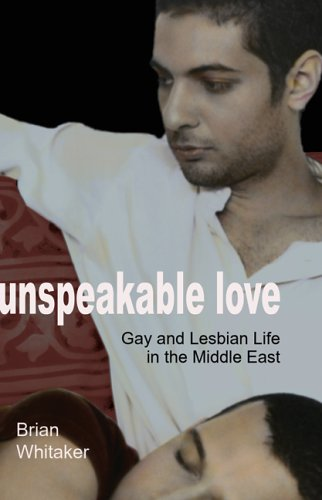 Unspeakable Love Gay and Lesbian Life in the Middle East  2015 edition cover