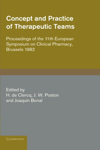 Concept and Practice of Therapeutic Teams Proceedings of the 11th European Symposium on Clinical Pharmacy, Brussels 1982  2011 9780521279178 Front Cover