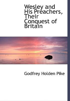 Wesley and His Preachers, Their Conquest of Britain:   2008 edition cover