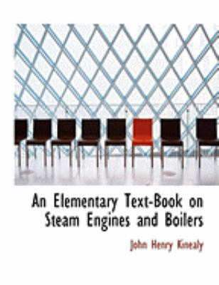 An Elementary Text-book on Steam Engines and Boilers:   2008 edition cover