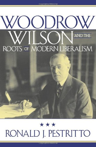 Woodrow Wilson and the Roots of Modern Liberalism   2004 edition cover
