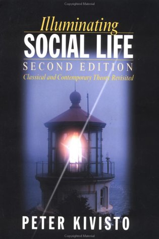 Illuminating Social Life Classical and Contemporary Theory Revisited 2nd 2001 9780761987178 Front Cover