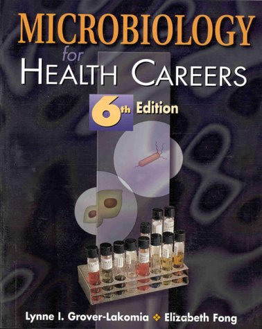 Microbiology for Health Careers  6th 1999 (Revised) 9780766809178 Front Cover