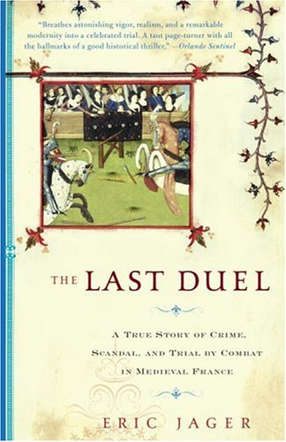 Last Duel A True Story of Crime, Scandal, and Trial by Combat in Medieval France N/A edition cover