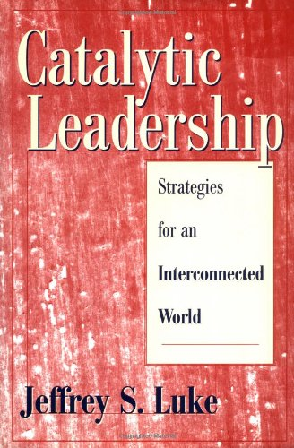 Catalytic Leadership Strategies for an Interconnected World  1998 edition cover