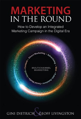 Marketing in the Round How to Develop an Integrated Marketing Campaign in the Digital Era  2012 edition cover