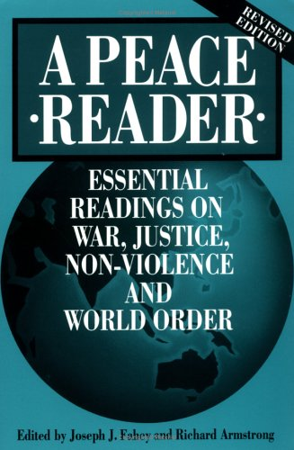 Peace Reader Essential Readings on War and Justice, Non-Violence, and World Order 2nd (Revised) edition cover