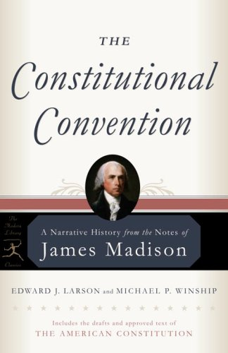 Constitutional Convention A Narrative History from the Notes of James Madison  2005 9780812975178 Front Cover