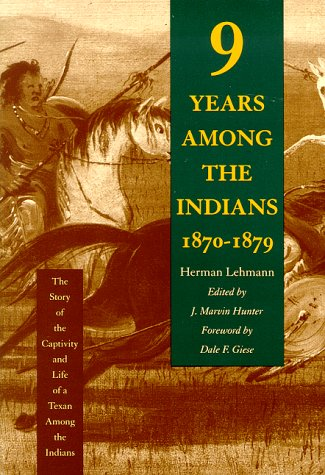 Nine Years among the Indians, 1870-1879 The Story of the Captivity and Life of a Texan among the Indians  1993 edition cover