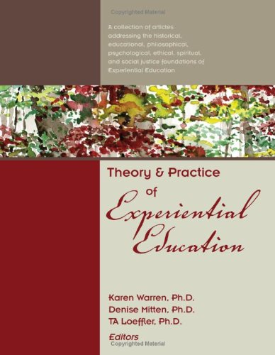 Theory and Practice of Experiential Education A collection of articles addressing the historical, educational, philosophical, psychological, ethical, spiritual, and social justice foundations of Experiential Education 4th 2008 edition cover