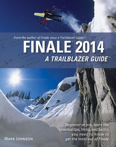 Finale 2014 A Trailblazer Guide  2013 9780981473178 Front Cover