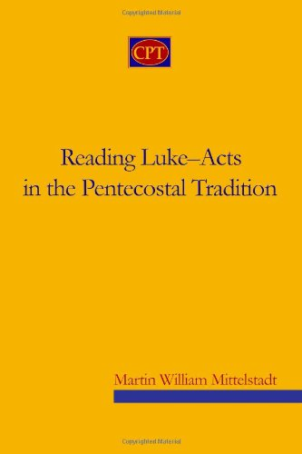 Reading Luke-Acts in the Pentecostal Tradition Reflections on the History and Status of Research  2010 9780981965178 Front Cover