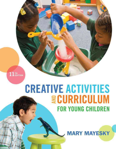 Creative Activities and Curriculum for Young Children 11th 2014 9781285428178 Front Cover