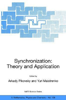 Synchronization Theory and Application  2003 9781402014178 Front Cover