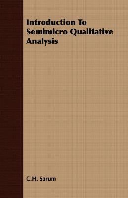Introduction to Semimicro Qualitative Analysis  N/A 9781406719178 Front Cover