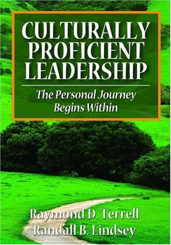Culturally Proficient Leadership The Personal Journey Begins Within  2009 edition cover