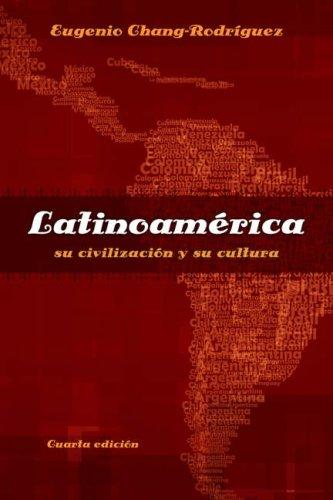 Latinoam�rica Su Civilizaci�n y Su Cultura 4th 2008 (Revised) edition cover