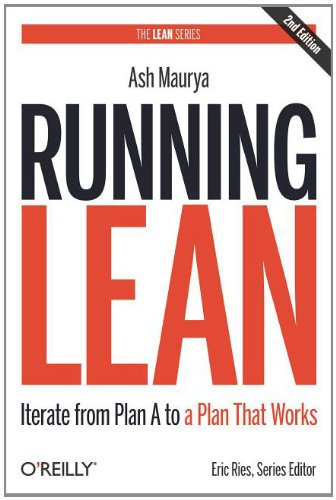 Running Lean Iterate from Plan a to a Plan That Works 2nd 2012 9781449305178 Front Cover