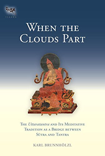 When the Clouds Part The Uttaratantra and Its Meditative Tradition As a Bridge Between Sutra and Tantra  2014 9781559394178 Front Cover