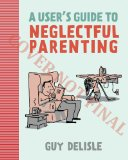 User's Guide to Neglectful Parenting   2013 edition cover