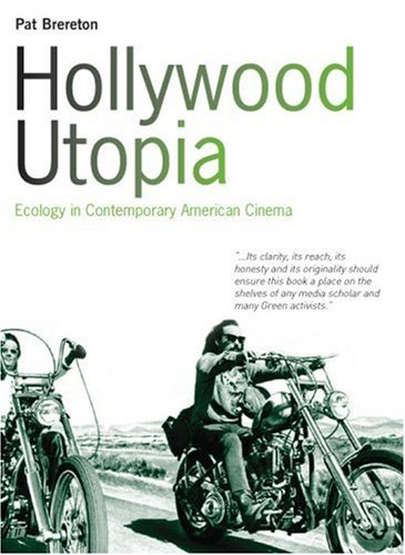 Hollywood Utopia Ecology in Contemporary American Cinema  2005 edition cover