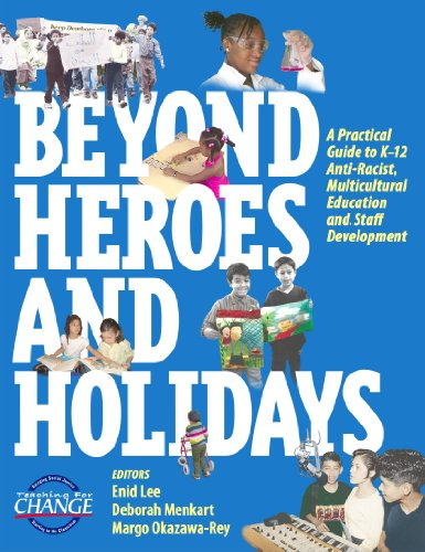 Beyond Heroes and Holidays : A Practical Guide to K-12 Anti-Racist, Multicultural Education and Staff Development 2nd 2002 (Revised) edition cover
