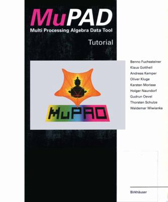 Mupad (Multi Processing Algebra Data Tool)   1994 9783764350178 Front Cover