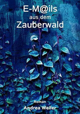 E-Mails aus dem Zauberwald  N/A 9783833452178 Front Cover
