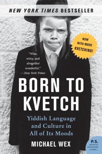 Born to Kvetch Yiddish Language and Culture in All of Its Moods N/A edition cover