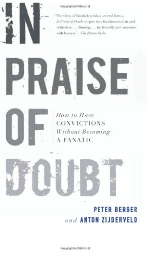 In Praise of Doubt How to Have Convictions Without Becoming a Fanatic  2010 edition cover