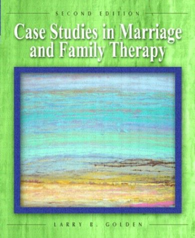 Case Studies in Marriage and Family Therapy  2nd 2004 (Revised) edition cover